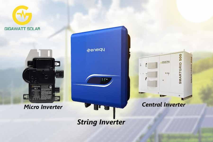 Micro inverter- String Inverter- Central Inverter